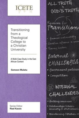 Transitioning from a Theological College to a Christian University: A Multi-Case Study in the East African Context  -     By: Semeon Mulatu