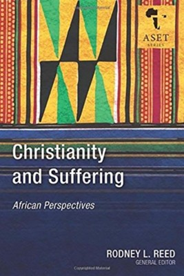 Christianity and Suffering: African Perspectives  -     By: Rodney Reed