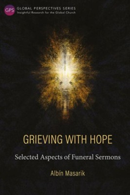 Grieving with Hope: Selected Aspects of Funeral Sermons