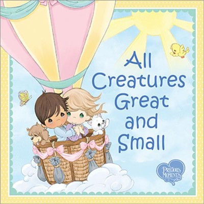 All Creatures Great and Small  -     By: Precious Moments