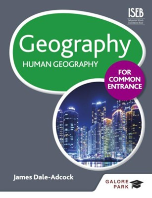 Geography for Common Entrance: Human Geography / Digital original - eBook  -     By: James Dale-Adcock