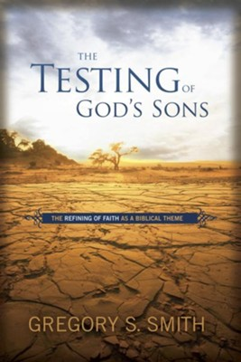 The Testing of God's Sons - eBook  -     By: Gregory S. Smith
