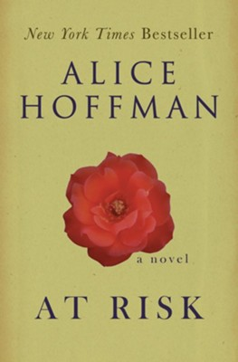 At Risk: A Novel - eBook  -     By: Alice Hoffman
