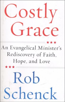 Costly Grace  -     By: Robert Schenck