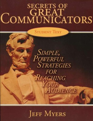 Secrets of Great Communicators: Simple, Powerful Strategies for Reaching the Heart of Your Audience, Teaching Kit  -     By: Jeff Myers