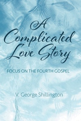 A Complicated Love Story  -     By: V. George Shillington