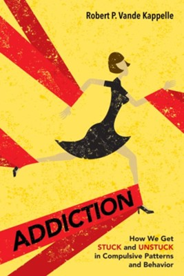 Addiction  -     By: Robert P. Vande Kappelle