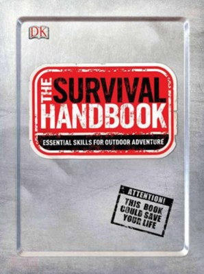 The Survival Handbook: Essential Skills for Outdoor Adventure  -     By: Colin Towell