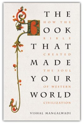 The Book that Made Your World: How the Bible Created the Soul of Western Civilization, Unabridged Audiobook on CD  -     By: Vishal Mangalwadi