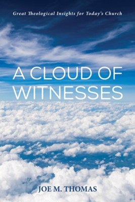 A Cloud of Witnesses  -     By: Joe M. Thomas