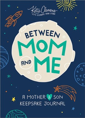 Between Mom and Me: A Mother and Son Keepsake Journal  -     By: Katie Clemons