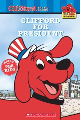 Big Red Reader: Clifford For President  -     By: Mark Mcveigh     Illustrated By: Tom Lapadula
