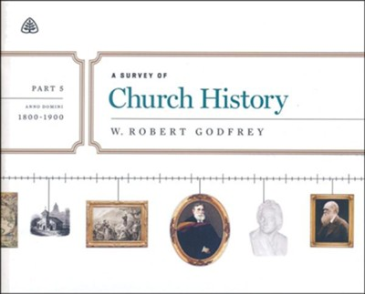 A Survey of Church History, Part 5 A.D. 1800-1900 - Audio CD   -     By: W. Robert Godfrey