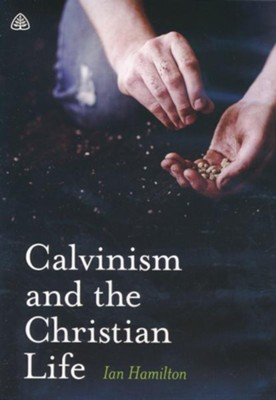 Calvinism and the Christian Life, DVD Messages    -     By: Ian Hamilton