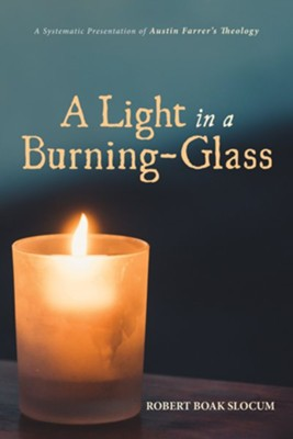 A Light in a Burning-Glass  -     By: Robert Boak Slocum