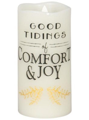 Good Tidings of Comfort & Joy LED Flameless Candle  -