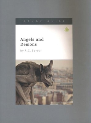 Angels and Demons, Study Guide  -     By: R.C. Sproul