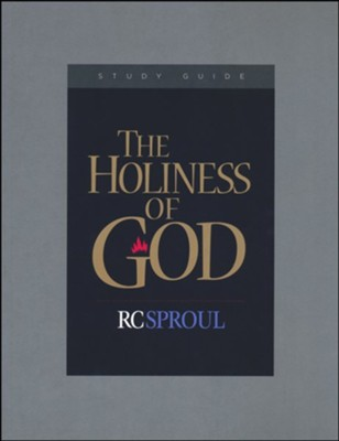 The Holiness of God, Study Guide   -     By: R. C. Sproul
