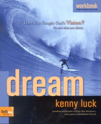 Dream Workbook: How to Act on Your Passion, Discover Your Plan & Achieve God's Purpose  -     By: Kenny Luck