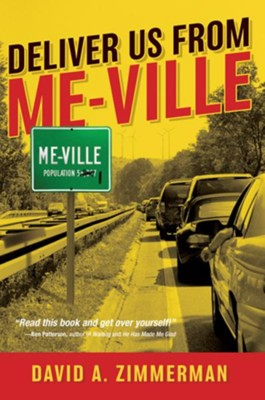 Deliver Us from Me-Ville  -     By: David Zimmerman