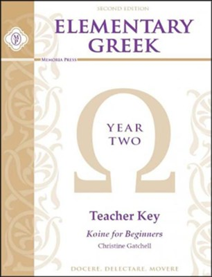 Elementary Greek: Year 2 Teacher's Key (Workbook & Tests;  2nd Edition)  -     By: Christine Gatchell