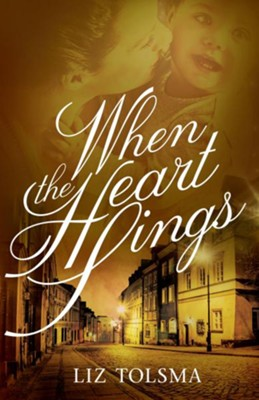 When the Heart Sings #2  -     By: Liz Tolsma