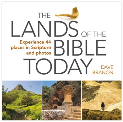 The Lands Of The Bible Today: Experience 44 places in Scripture and photos  -     By: Dave Branon