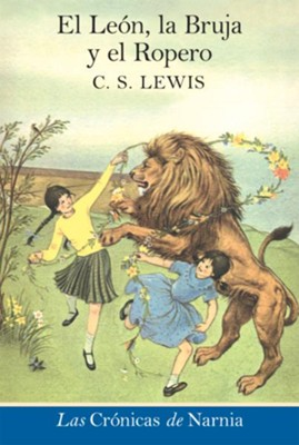 El leon, la bruja y el ropero: The Lion, the Witch and the Wardrobe - eBook  -     By: C.S. Lewis