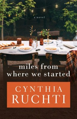 Miles from Where We Started: A Novel  -     By: Cynthia Ruchti