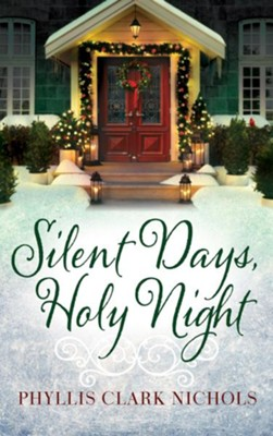 Silent Days, Holy Night  -     By: Phyllis Clark Nichols