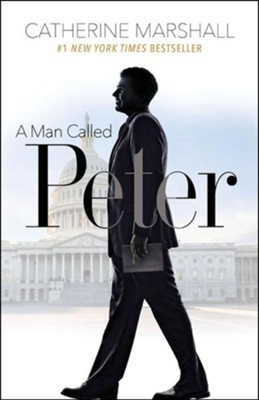 A Man Called Peter  -     By: Catherine Marshall