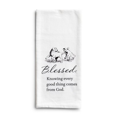 Blessed, Knowing Every Good Thing...Tea Towel                          -