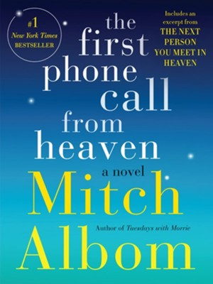 The First Phone Call From Heaven: A Novel - eBook  -     By: Mitch Albom