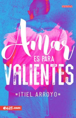 Amar es para valientes (Loving is for the Brave)   -     By: Itiel Arroyo