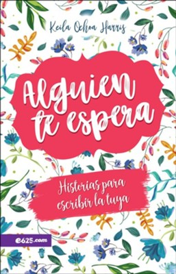 Alguien te espera (Someone is Waiting for You)   -     By: Keila Ochoa Harris