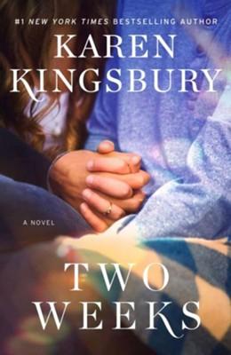 Two Weeks, hardcover  -     By: Karen Kingsbury