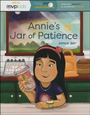 Annie's Jar of Patience: Feeling Impatient and Learning Patience  -     By: Sophia Day, Megan Johnson     Illustrated By: Stephanie Strouse