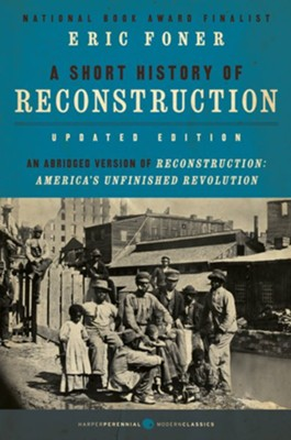 A Short History of Reconstruction - eBook  -     By: Eric Foner