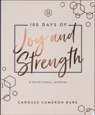 100 Days of Joy & Strength  -     By: Candace Cameron Bure