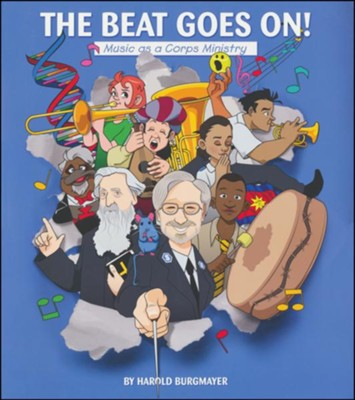 The Beat Goes On: Music as a Corps Ministry   -     By: Harold Burgmayer