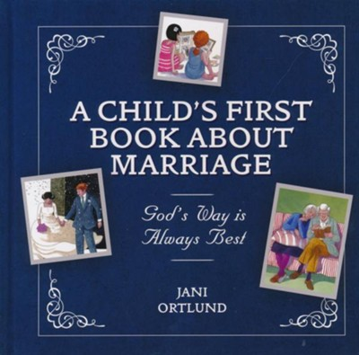 God's Way Is Always Best: A Child's First Book About Marriage  -     By: Jani Ortlund