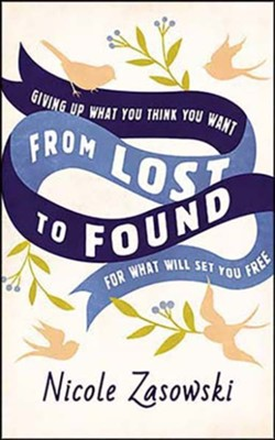 From Lost to Found: Giving Up What You Think You Want for What Will Set You Free, Unabridged Audiobook on CD  -     By: Nicole Zasowski