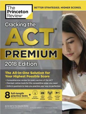 Cracking the ACT Premium Edition with 8 Practice Tests, 2018  -     By: Princeton Review