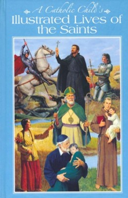A Catholic Child's Illustrated Lives of the Saints   -     By: L.E McCullough, Robert Berran(Artists)