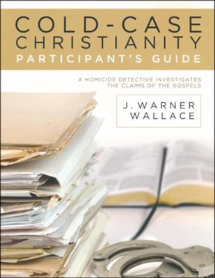Cold-Case Christianity Participant's Guide  -     By: J. Warner Wallace