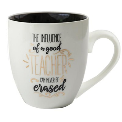 The Influence of a Good Teacher Can Never Be Erased Mug  -