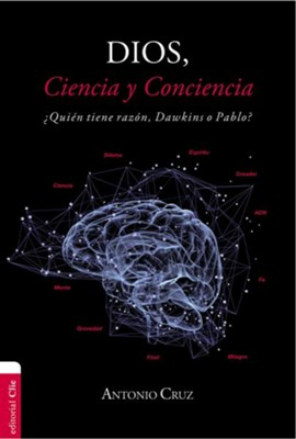 Dios, Ciencia y Conciencia, God, Science and Conscience  -     By: Antonio Cruz