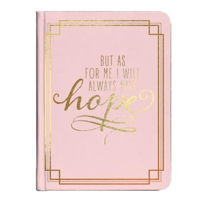 But as for Me I Will Always Have Hope, Journal  -