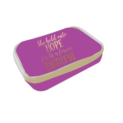 She Holds Onto Hope for He is Forever Faithful, Pill Box  -