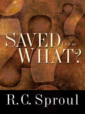 Saved from What? - eBook  -     By: R.C. Sproul